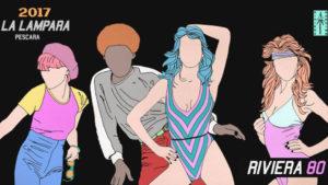2017: Riviera 80 The Dance Party (09/06) @ Pescara | Abruzzo | Italia