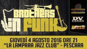 4 agosto: Brothers In Funk @ Pescara   Abruzzo   Italia