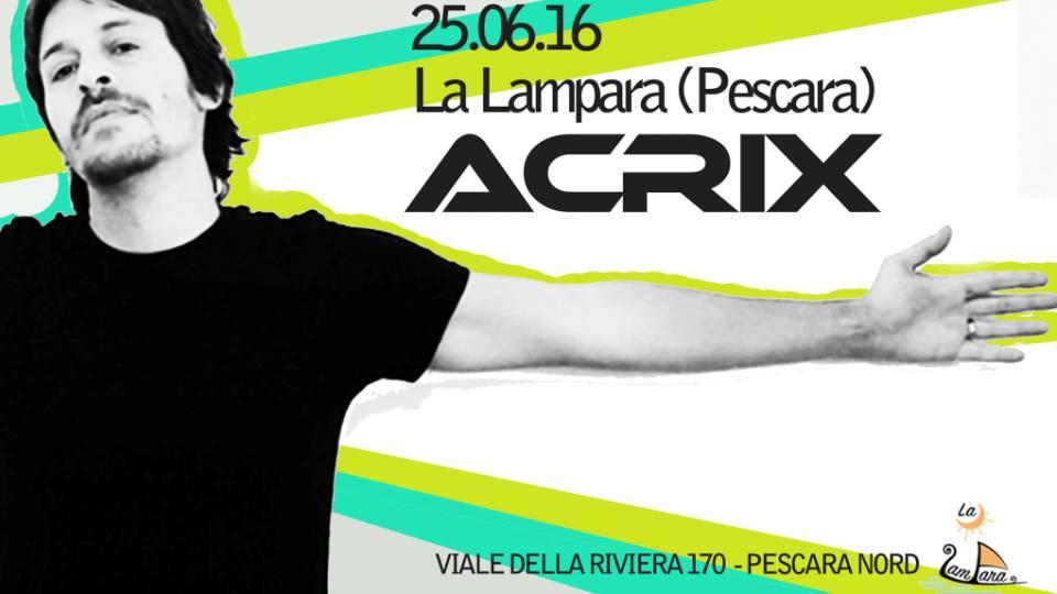 DJ Acrix (25/06, 22/07, 26/08)