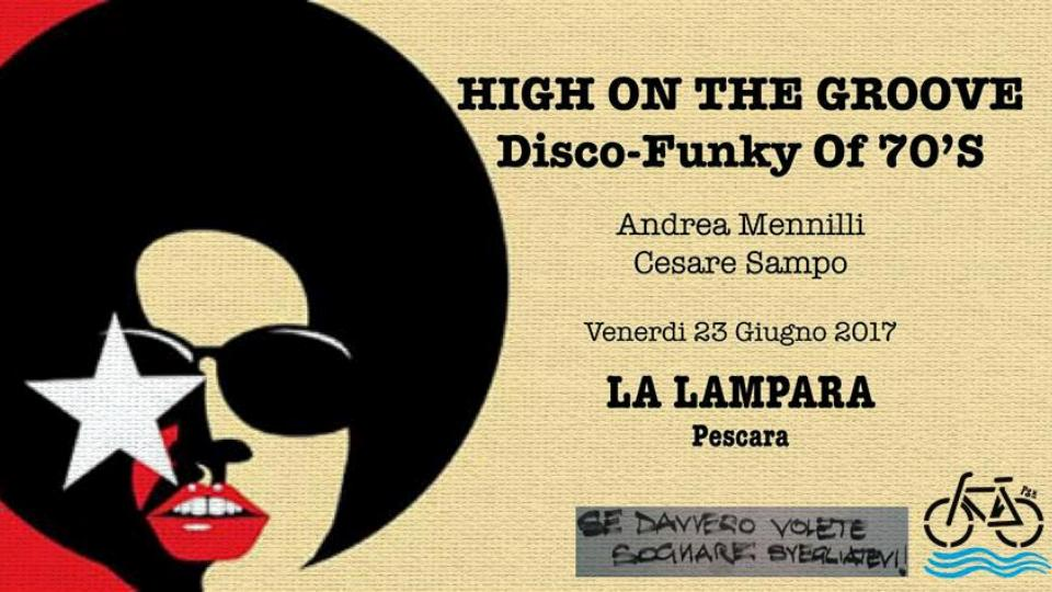 2017: High On The Groove by Andrea Mennilli & Cesare Sampo (23/06, 14/07)