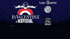 7 agosto: La Valentina BEAT Festival Vol. II