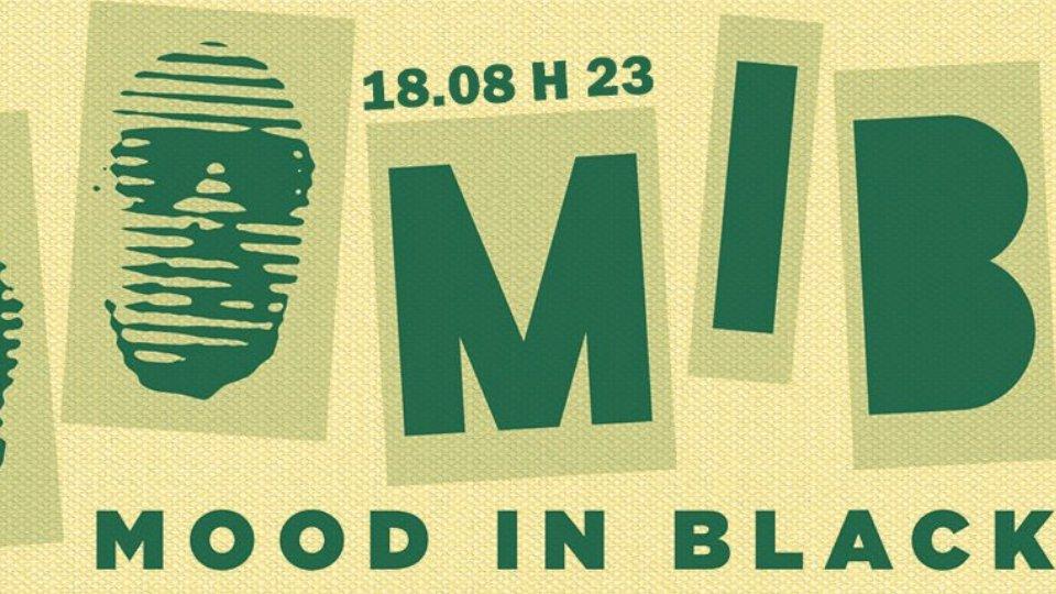 18 agosto: MIB Mood In Black
