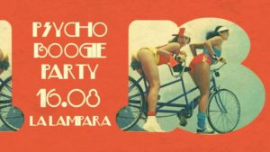 2017: Psycho Boogie PARTY by Dj Piergiorgio Vannini (16/08 e 01/09)